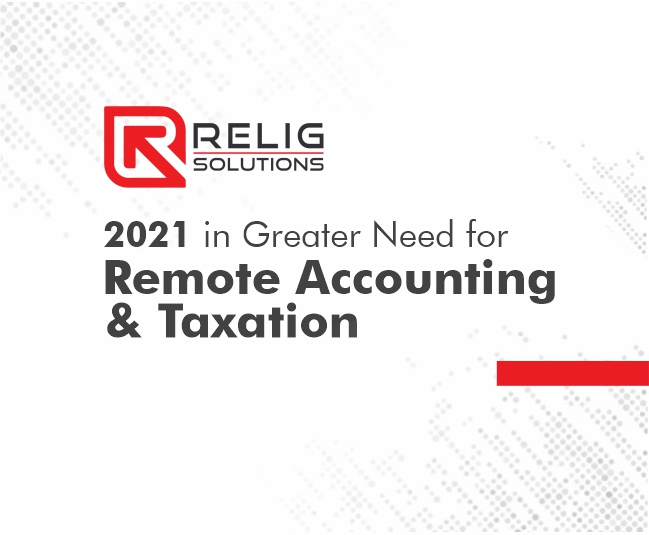 Remote Accounting and Tax Return Preparation Service are needed more than before in 2021