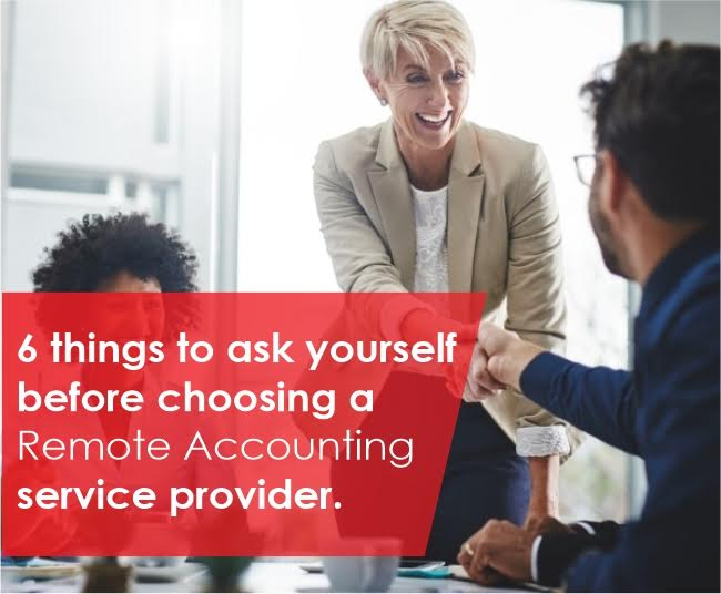 6 things to ask yourself before choosing a Remote Accounting Service Provider