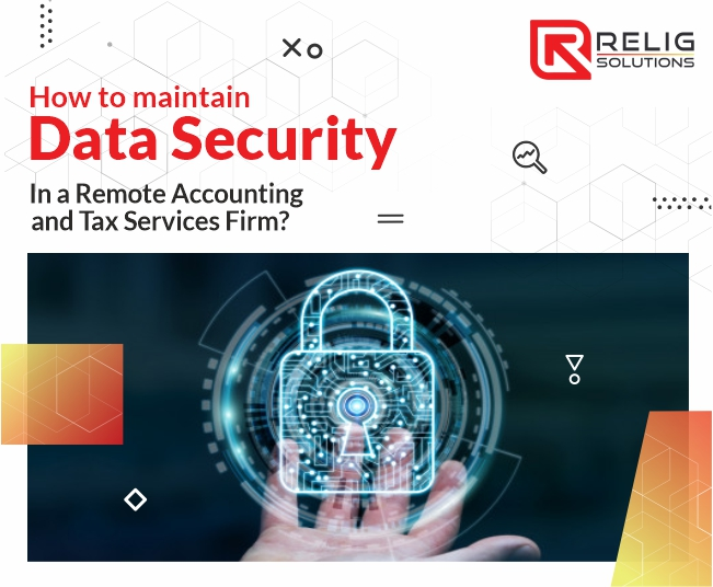 How to maintain Data Security in a Remote Accounting and Tax Services Firm?